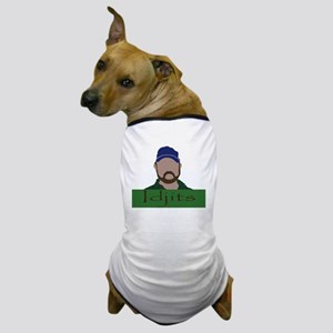 Idjits  Dog T-Shirt