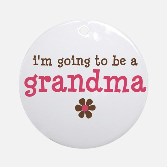 going to be a grandma Ornament (Round)