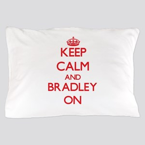 Keep Calm and Bradley ON Pillow Case