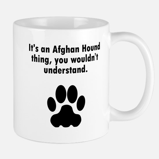 Its An Afghan Hound Thing Mugs