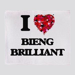 I Love Bieng Brilliant Throw Blanket