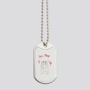 Clocky- Your Time is Up Dog Tags