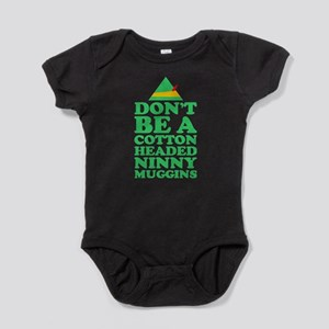 Dont Be A Cotton Headed Ninny Muggins Ch Body Suit