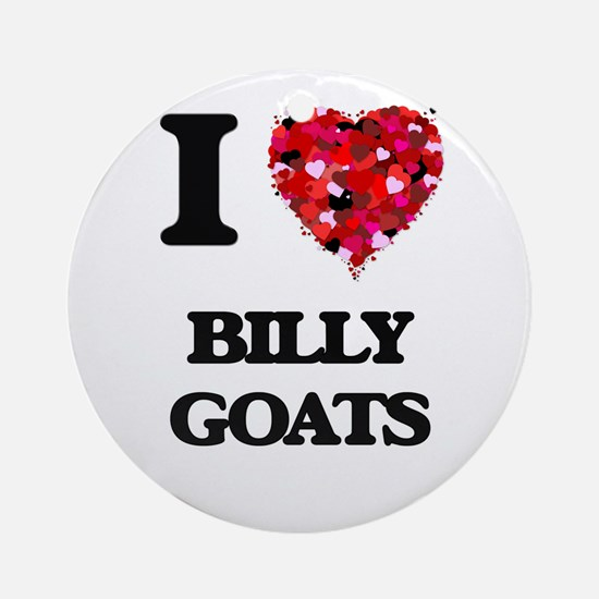 I Love Billy Goats Ornament (Round)