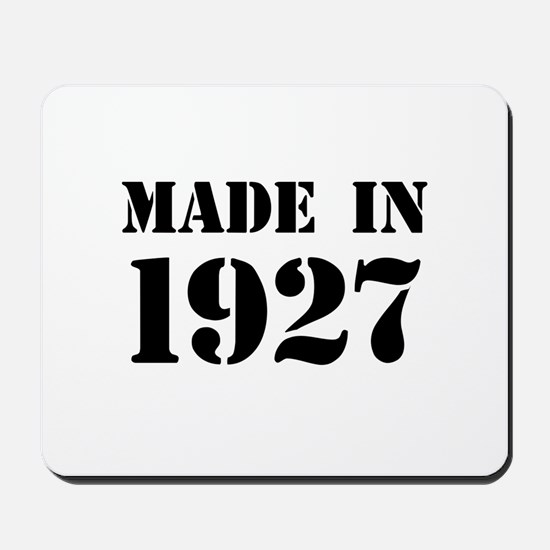 Made in 1927 Mousepad