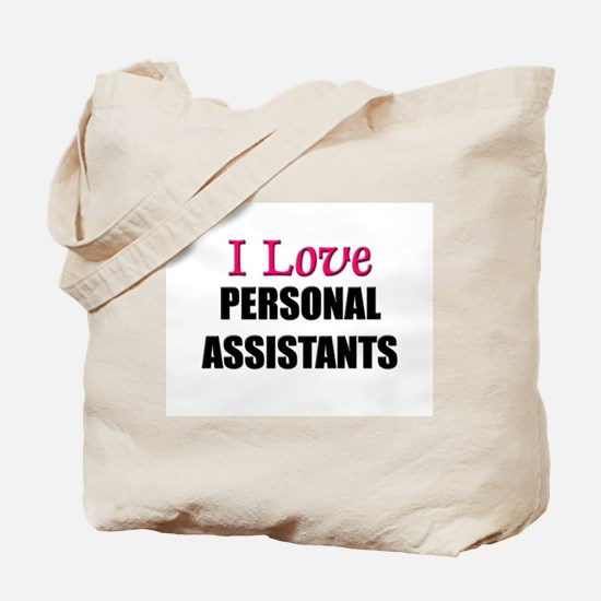 I Love PERSONAL ASSISTANTS Tote Bag