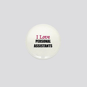 I Love PERSONAL ASSISTANTS Mini Button