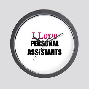I Love PERSONAL ASSISTANTS Wall Clock
