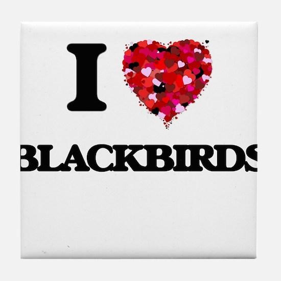 I Love Blackbirds Tile Coaster