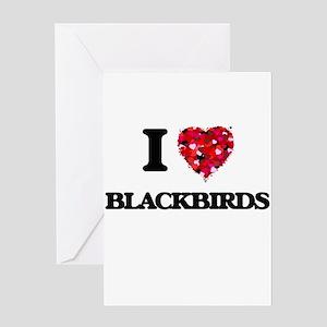 I Love Blackbirds Greeting Cards