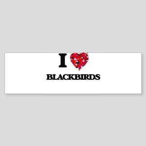 I Love Blackbirds Bumper Sticker