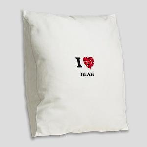 I Love Blah Burlap Throw Pillow