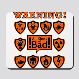 Warning signs - all kinds of bad Mousepad