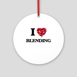 I Love Blending Ornament (Round)