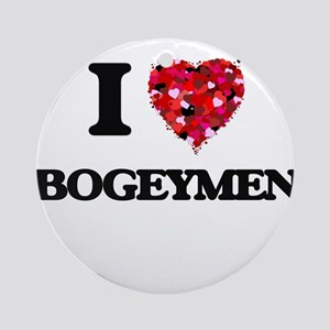 I Love Bogeymen Ornament (Round)