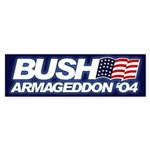 Bumper Sticker BUSH ARMAGEDDON '04