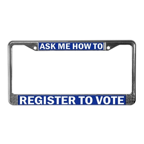 License Plate Frame ASK ME HOW TO REGISTER TO VOTE