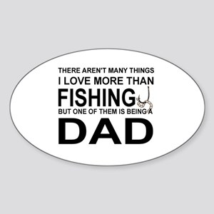DAD - THERE AREN'T MANY THINGS I LK Sticker (Oval)