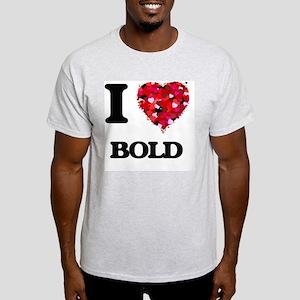 I Love Bold T-Shirt
