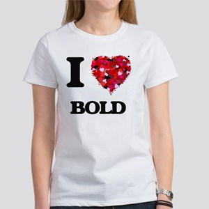 I Love Bold T-Shirt