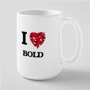 I Love Bold Mugs