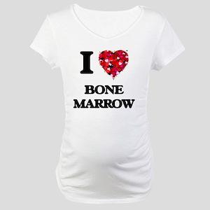 I Love Bone Marrow Maternity T-Shirt