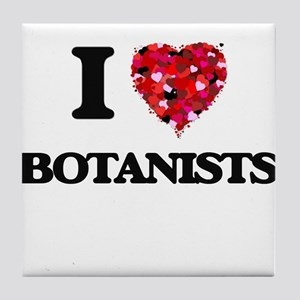 I Love Botanists Tile Coaster