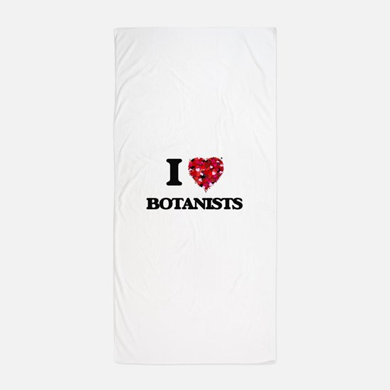 I Love Botanists Beach Towel