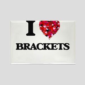 I Love Brackets Magnets