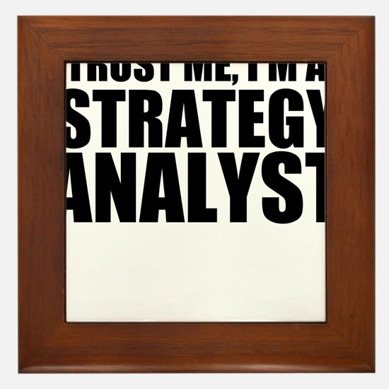 Trust Me, I'm A Strategy Analyst Framed Tile