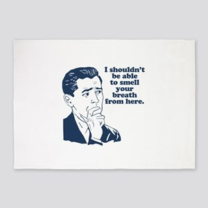 Funny Stank Breath Insult 5'x7'Area Rug