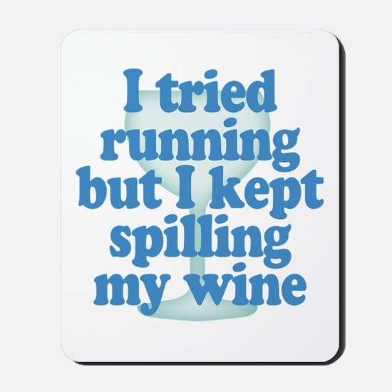 Lazy Slacker - Spilling My Wine Mousepad