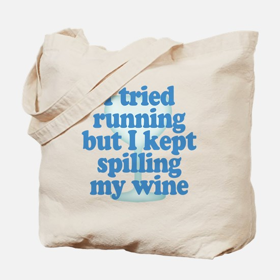 Lazy Slacker - Spilling My Wine Tote Bag