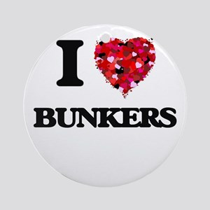 I Love Bunkers Ornament (Round)