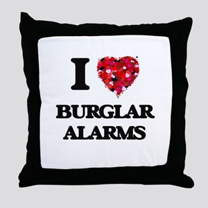 I Love Burglar Alarms Throw Pillow