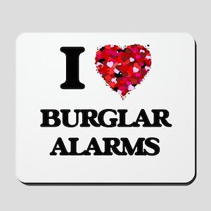I Love Burglar Alarms Mousepad