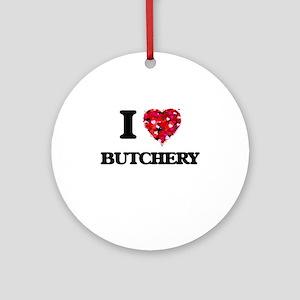 I Love Butchery Ornament (Round)