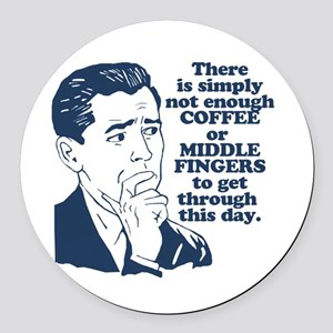 Coffee And The Middle Finger Round Car Magnet