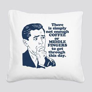 Coffee And The Middle Finger Square Canvas Pillow