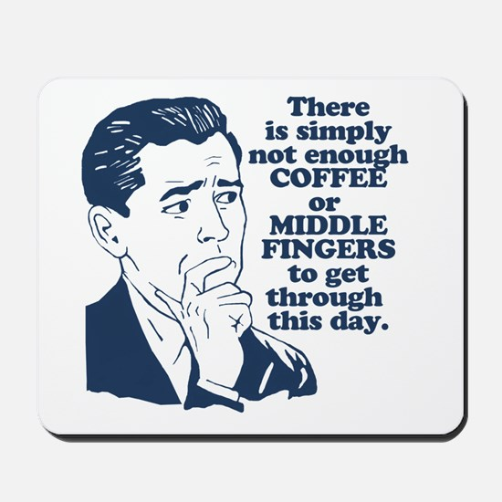 Coffee And The Middle Finger Mousepad