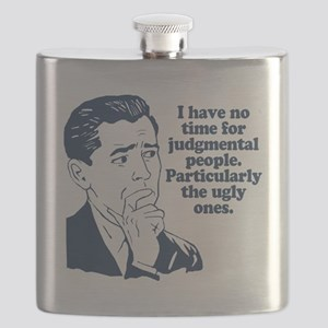 No Time For Ugly Judgmental People Flask