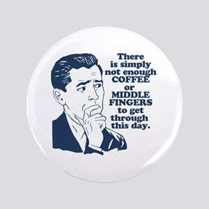 Coffee And The Middle Finger Button