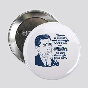 """Coffee And The Middle Finger 2.25"""" Button"""
