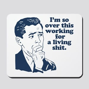 So Over It Mousepad