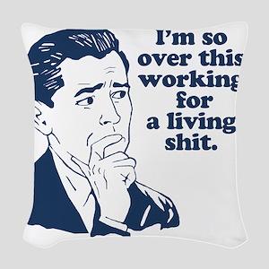 So Over It Woven Throw Pillow
