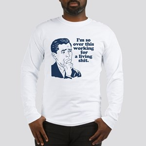 So Over It Long Sleeve T-Shirt