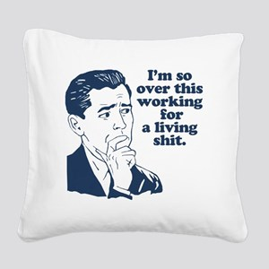 So Over It Square Canvas Pillow
