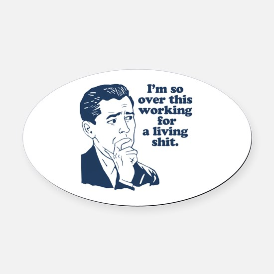 So Over It Oval Car Magnet