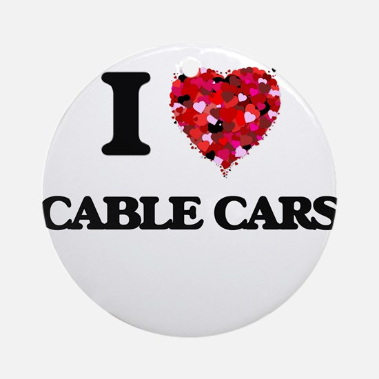 I love Cable Cars Ornament (Round)