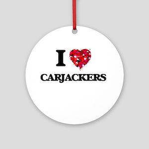 I love Carjackers Ornament (Round)